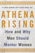 Athena Rising by W. Brad Johnson and David Smith is a book written for men, by men, about mentoring women. Although men are often in a position to mentor women, they may be unwilling or afraid to do so. As a result, they are failing to take advantage of the valuable untapped talent of more than half of the population. Part I of the book provides an overview of how men can better understand gender dynamics in the workplace from a female perspective, while Part II provides essential principles…