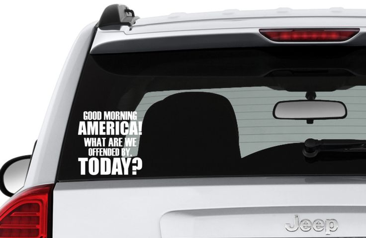Good Morning America! What Are We Offended By, Today? Cut Vinyl Decal, Car Window Decal, Car Sticker - Hot Topic Decals