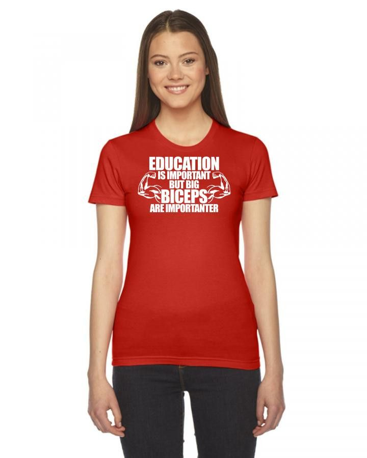 education is important but big biceps are importanter 1 Ladies Fitted T-Shirt