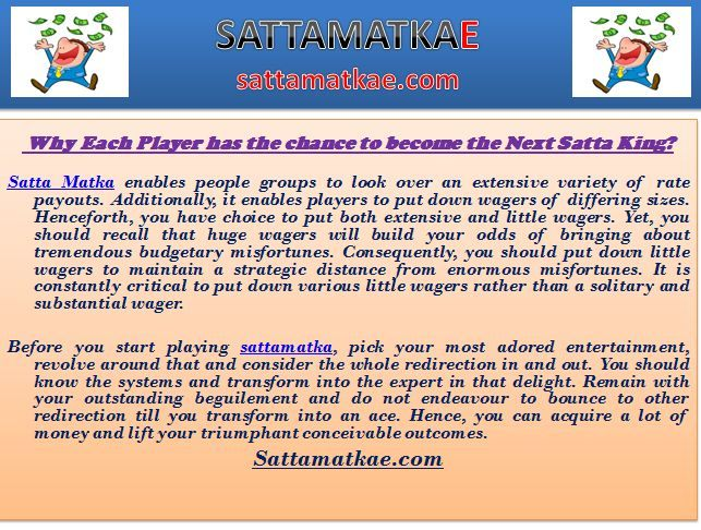In case this site will appear in the fast page of Satta Matka watchword then various players can look this site adequately and they can get awesome tips for matka delight by this site, Because various satta players are request and looks SATTA MATKA catchphrase.