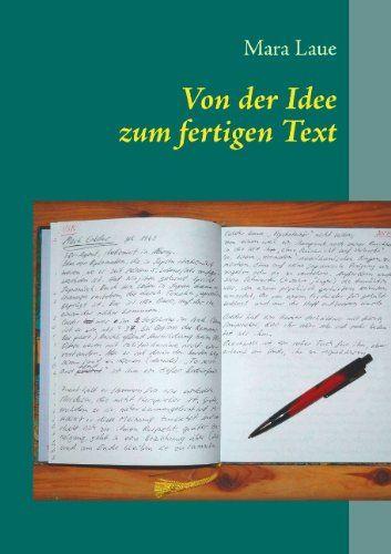 Von der Idee zum fertigen Text: Tipps, Tricks & Kniffe für kreatives Schreiben, Mara Laue •  amazon.de