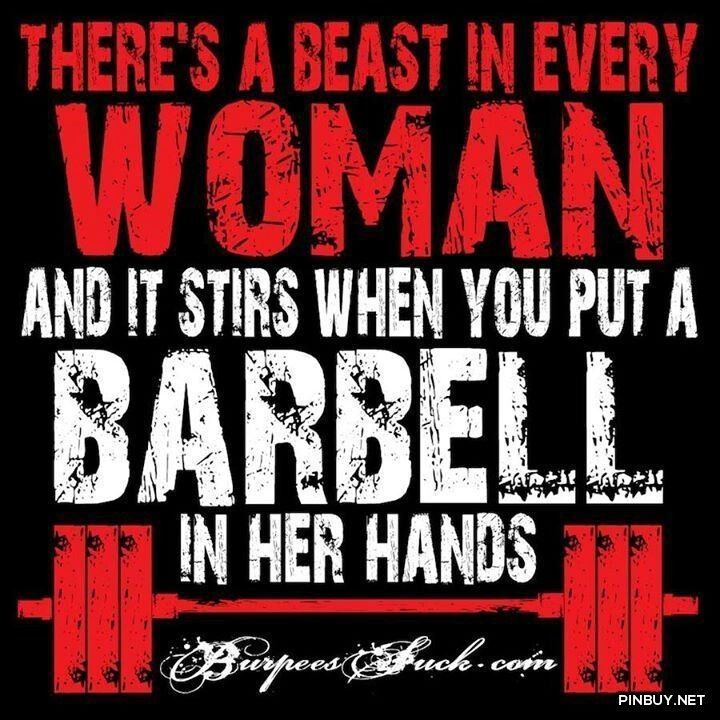 there's a beast in every woman and it stirs ehn you put a barbell in her hands - Fitness, Training, Bodybuilding Quotes