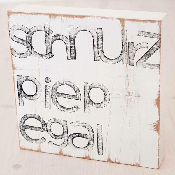 """Wanddeko - Text Kunst an der Wand """" schnurz piep egal"""" - ein Designerstück von iopla bei DaWanda"""