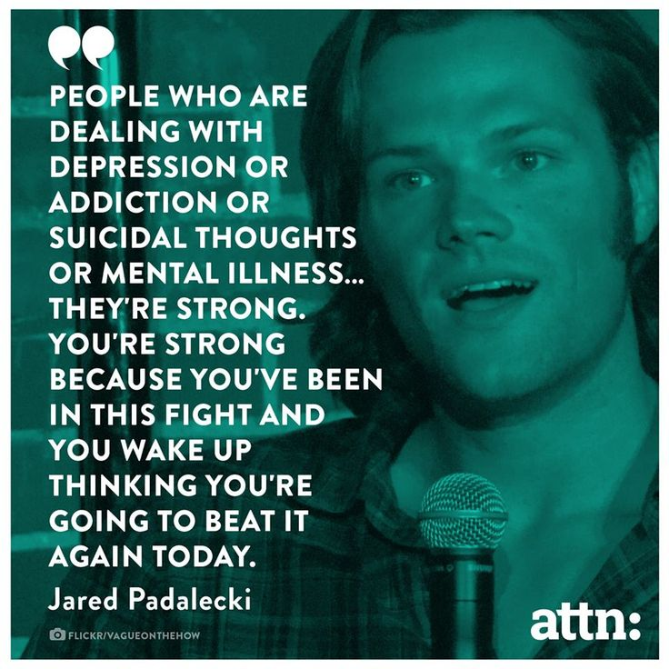 Fighting Depression Quotes: I Agree With Jared Padalecki. Mental Health Is A Very