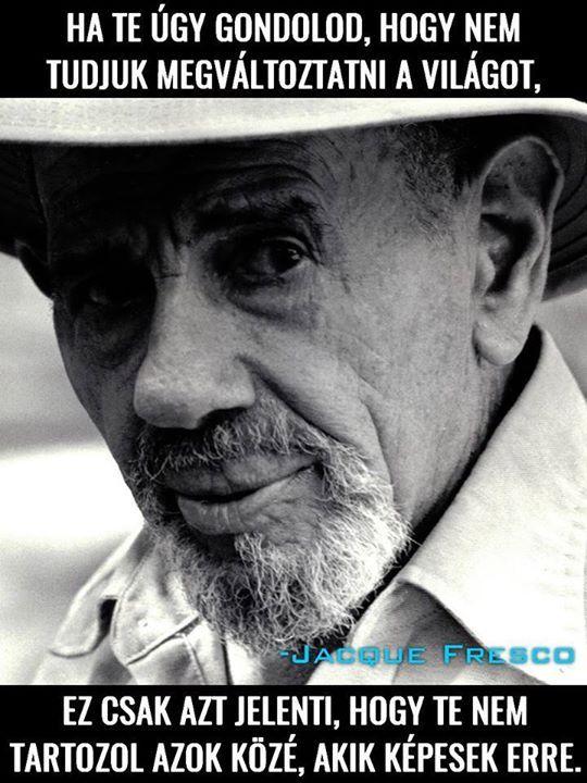 Jacque Fresco gondolata az önbizalopm hiányáról. A kép forrása: Atila SaboCibolja