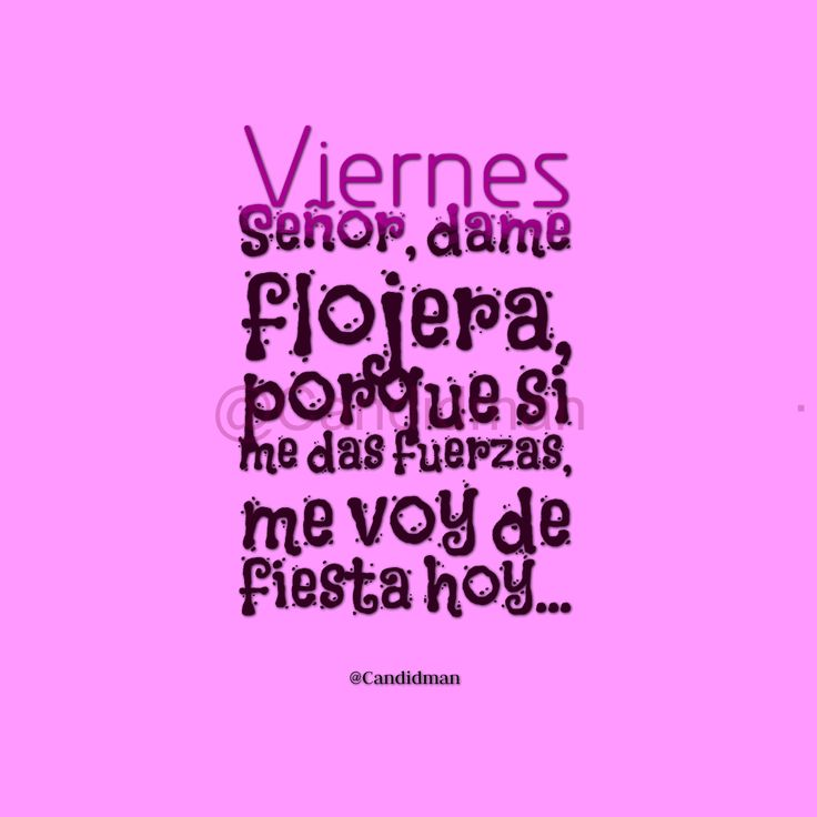 "#Viernes ""Señor, dame flojera, porque si me das fuerzas, me voy de fiesta hoy""... - @Candidman #Candidman #Frases #Humor #Señor #Dios #Flojera #Fuerza #Fiesta #FelizViernes #Instagram #Rosa #Pink"