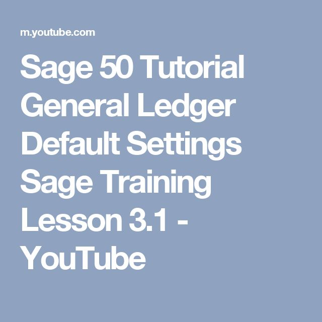 Sage 50 Tutorial General Ledger Default Settings Sage Training Lesson 3.1 - YouTube
