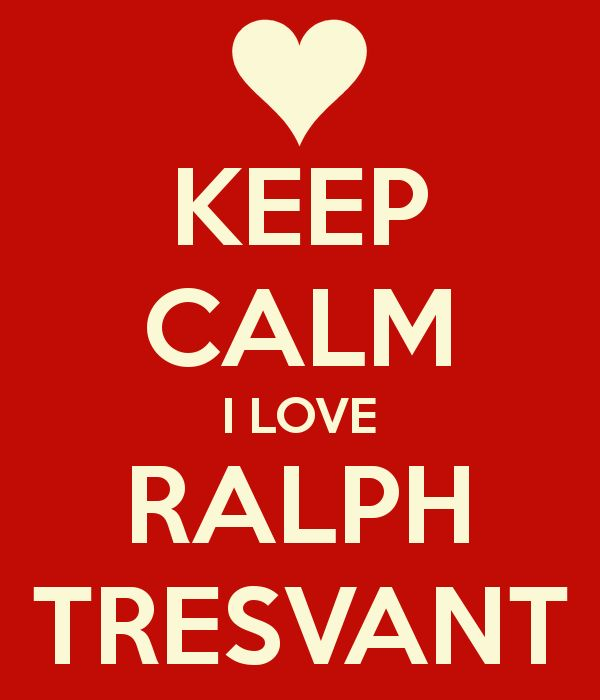 KEEP CALM I LOVE RALPH TRESVANT