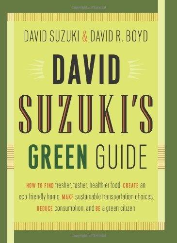 David Suzuki's Green Guide by David Suzuki, http://www.amazon.com/dp/1553652932/ref=cm_sw_r_pi_dp_yI1tqb0271YKV
