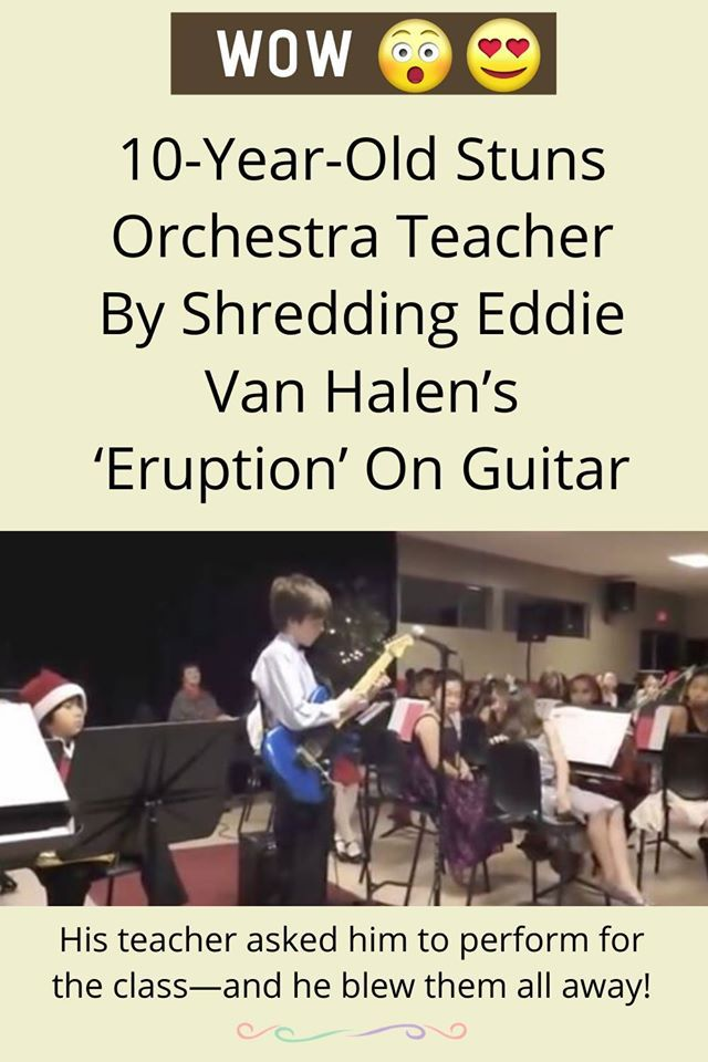 10 Year Old Stuns Orchestra Teacher By Shredding Eddie Van Halen S