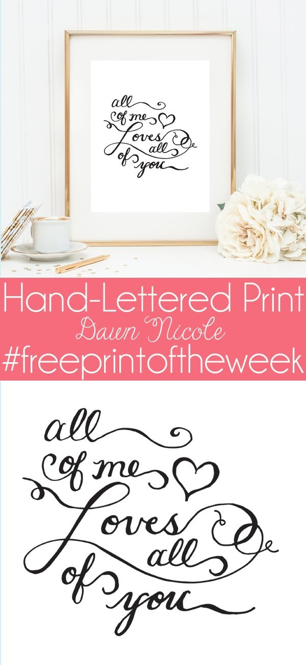 All of Me Print | This week's free hand-lettered print of the week at bydawnnicole.com #freeprintoftheweek