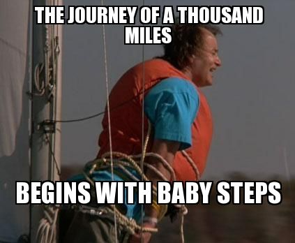 What About Bob Quotes Bob Baby Steps | The journey of a thousand miles begins with baby  What About Bob Quotes