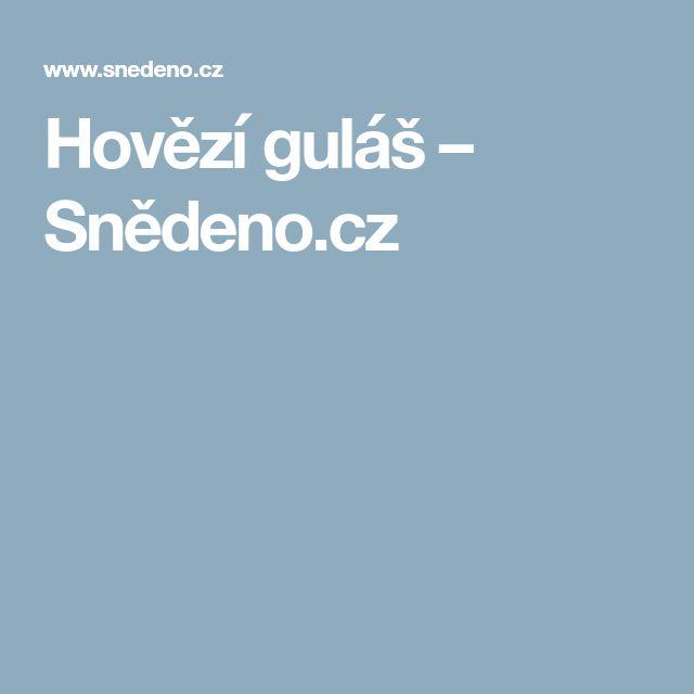 Hovězí guláš – Snědeno.cz