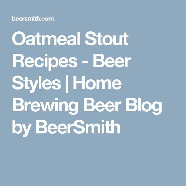 Oatmeal Stout Recipes - Beer Styles | Home Brewing Beer Blog by BeerSmith