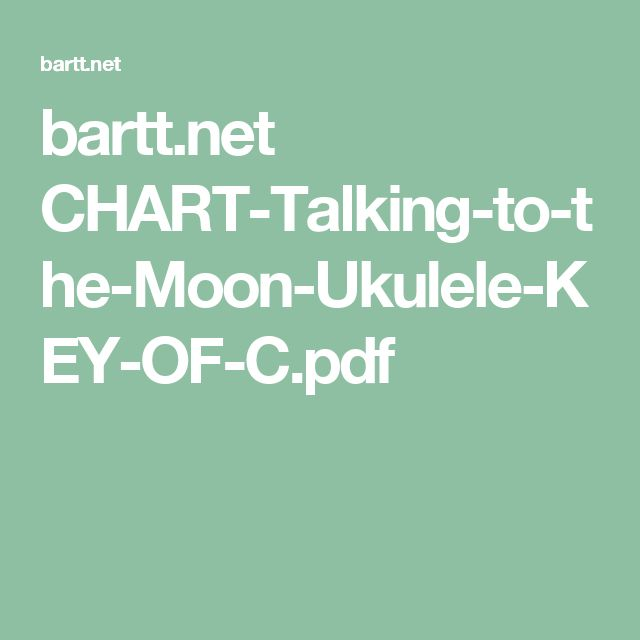 bartt.net CHART-Talking-to-the-Moon-Ukulele-KEY-OF-C.pdf