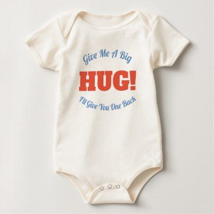 HUG! Give Me A Big Hug I'll Give You One Back Baby Bodysuit - trendy gifts cool gift ideas customize