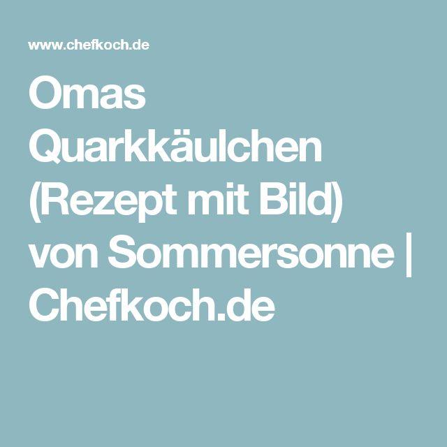 Omas Quarkkäulchen (Rezept mit Bild) von Sommersonne   Chefkoch.de