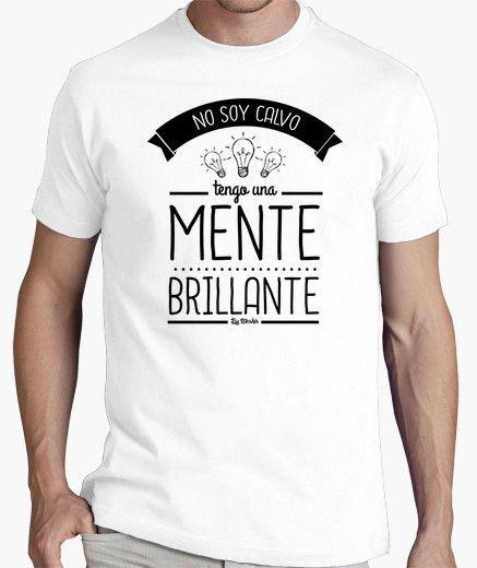 Camiseta No soy calvo, tengo una mente brillante - nº 754621 - Camisetas latostadora