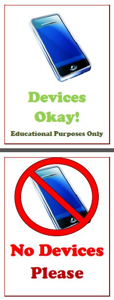 A simple sign that signals to your students when it's okay to have their cell phones/tablets/other devices out for class and when it's not. Essential in Middle School!