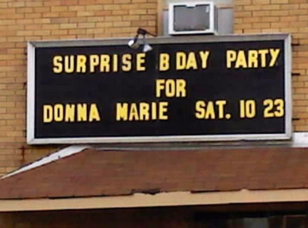 So is Donna Marie illiterate, blind, or incarcerated? Or is the invitation committee composed of morons?