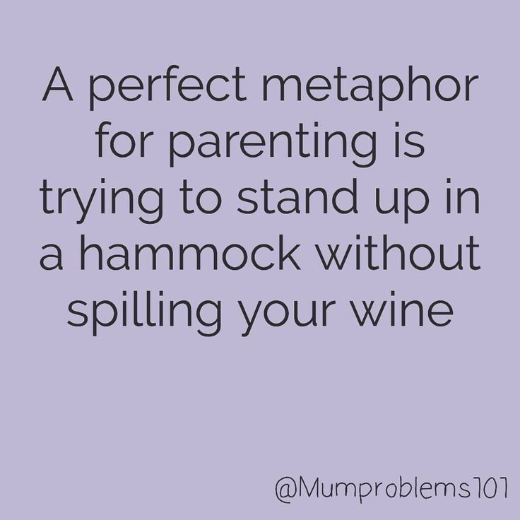 A perfect metaphore for parenting is trying to stand up in a hammock without spilling your wine. - Laughing through Motherhood - Meadoria