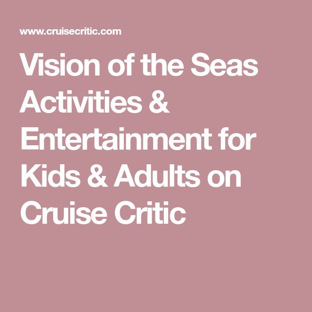 Vision of the Seas Activities & Entertainment for Kids & Adults on Cruise Critic