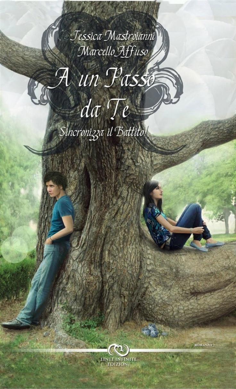"""Una storia di giovani non solo per giovani. Recensione di """"A un passo da te"""" di Affuso & Mastroianni"""