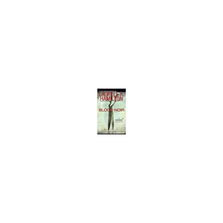 Blood Noir ( Anita Blake Vampire Hunter) (Reprint) (Paperback) by Laurell K. Hamilton
