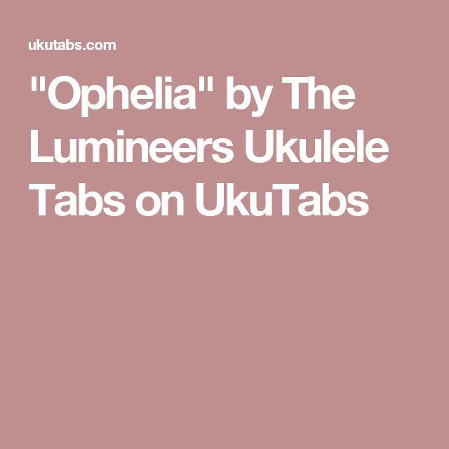 """""""Ophelia"""" by The Lumineers Ukulele Tabs on UkuTabs"""