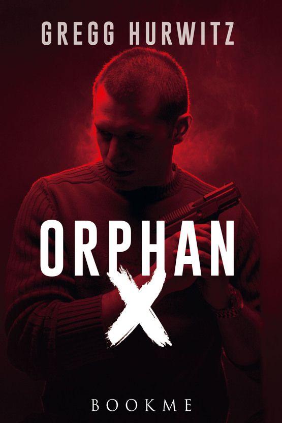 Leggere In Silenzio: [ SEGNALAZIONE ] : Orphan X di Gregg Hurwitz