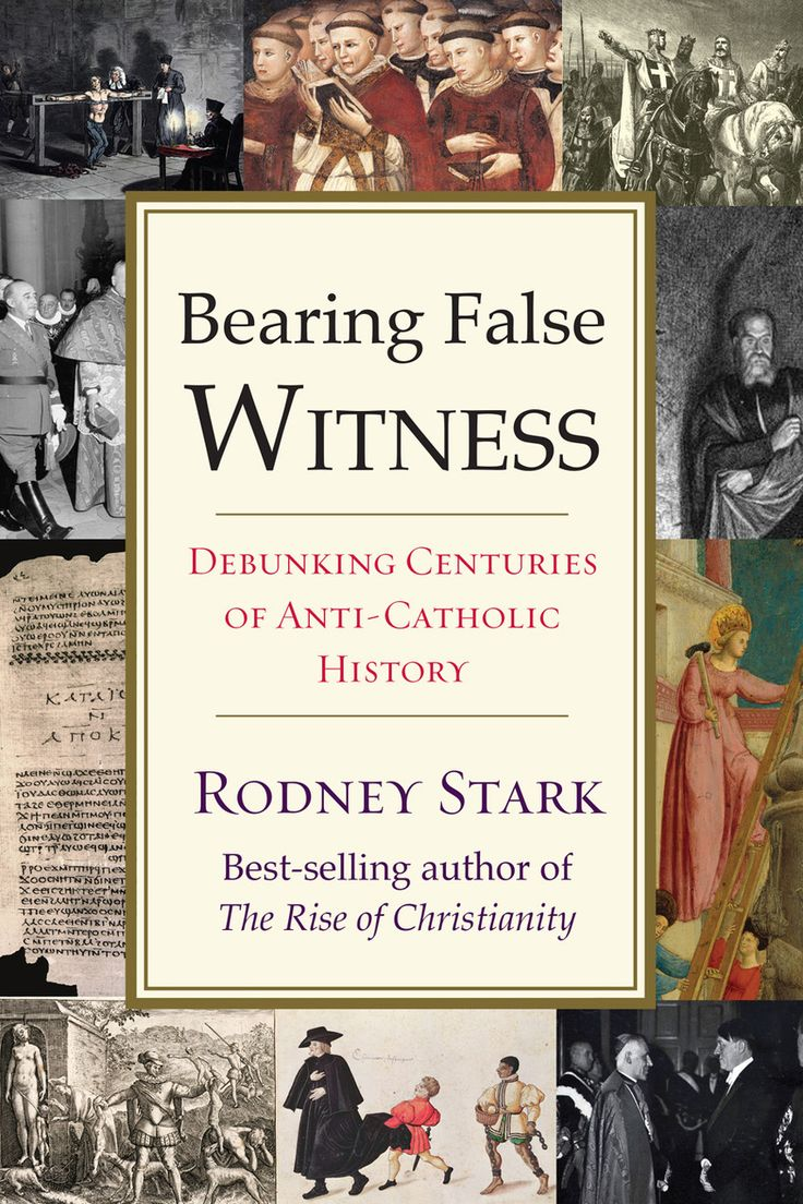 Bearing False Witness: Debunking Centuries Of Anti-Catholic History - Online Catholic Store