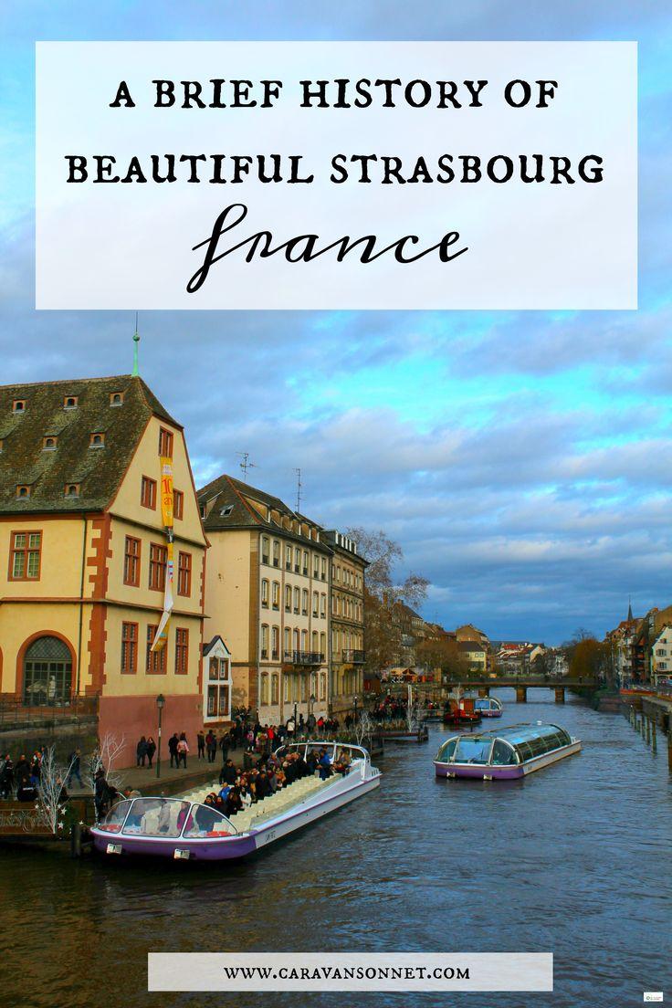 a brief history of beautiful strasbourg, France #caravansonnet #france #strasbourg #vikingcruises #rhineriver #travelblog #travelblogger #myvikingstory