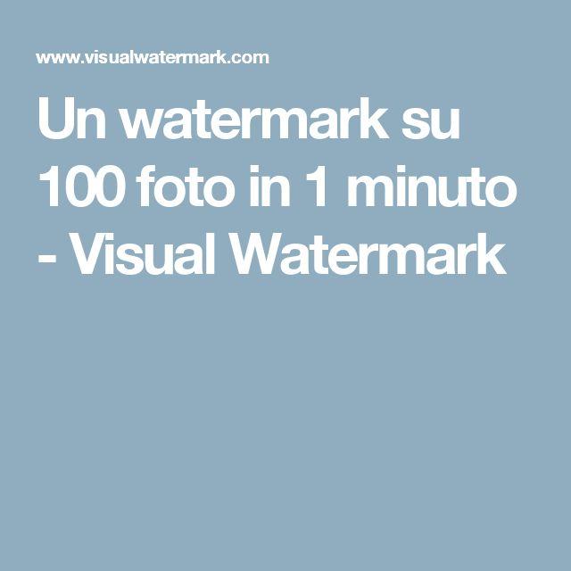 Un watermark su 100 foto in 1 minuto - Visual Watermark