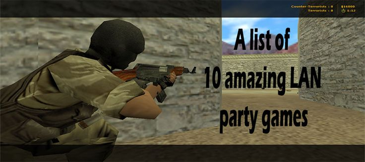 A list of 10 amazing LAN party games – DonaldBhai