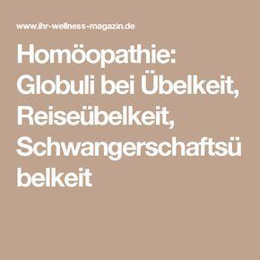 Homöopathie: Globuli bei Übelkeit, Reiseübelkeit, Schwangerschaftsübelkeit