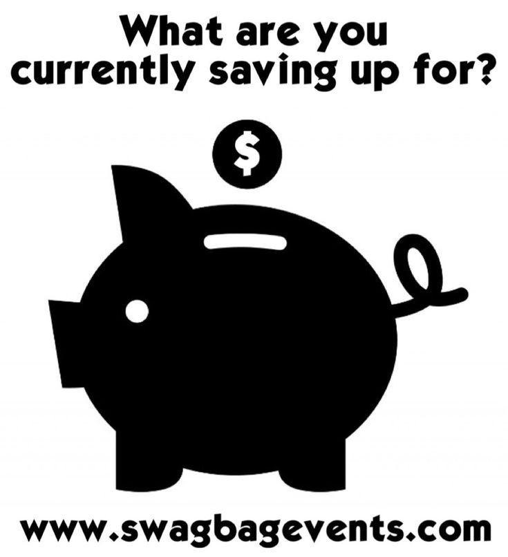 What are you currently saving for??