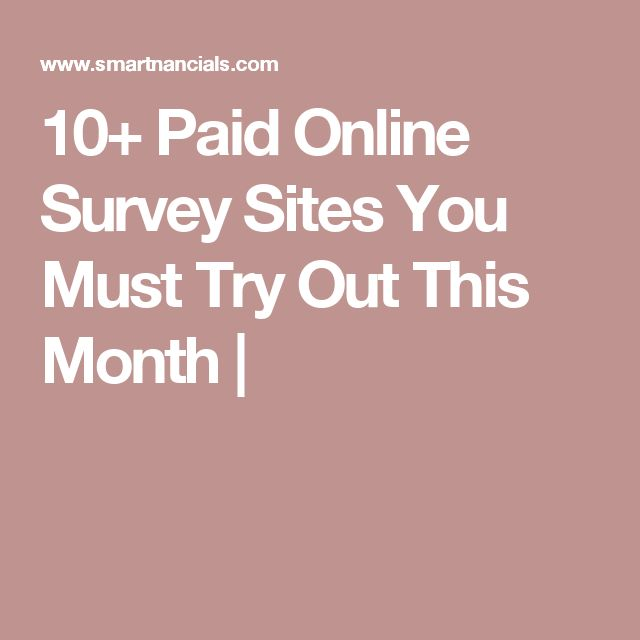 10+ Paid Online Survey Sites You Must Try Out This Month  