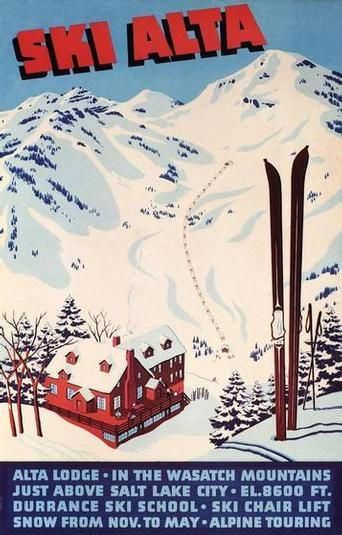 vintage ski poster - This lodge is still in use offering some of the best homemade soups ever! Alta is one of my favorite places to ski. The powder is amazing.