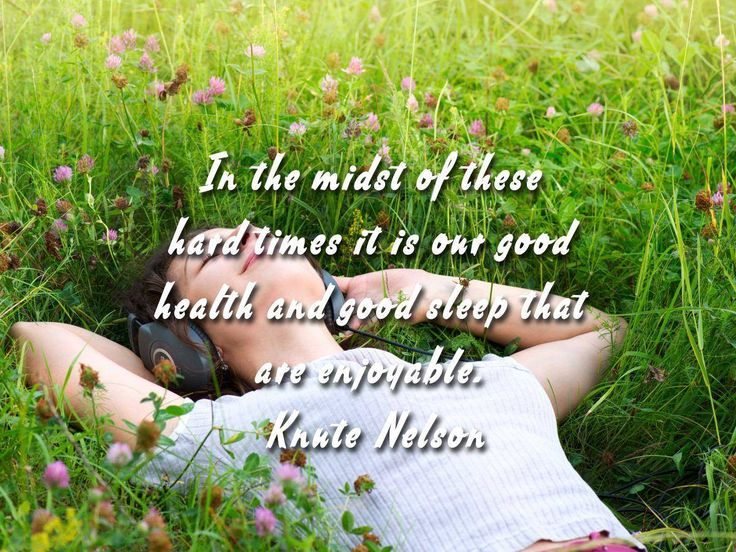 In the midst of these hard times it is our good health and good sleep that are enjoyable. Knute Nelson #SundayMotivational #HealtHub