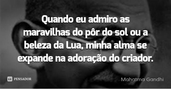 —Mahatma Gandhi