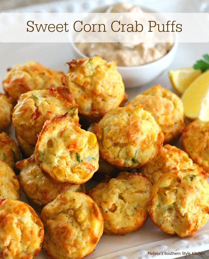 Sweet Corn And Crab Puffs - These sweet corn and crab puffs are the perfect size and the corn and sweet crab meat pairs together beautifully.