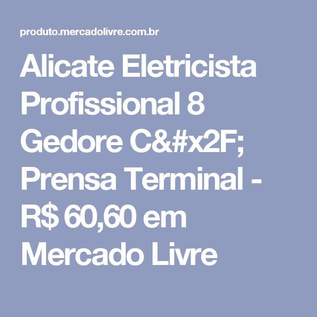 Alicate Eletricista Profissional 8 Gedore C/ Prensa Terminal - R$ 60,60 em Mercado Livre