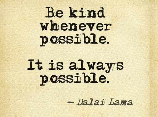 always.Life, Inspiration, Quotes, Dalai Lama, Wisdom, Be Kind, Living, Bekind