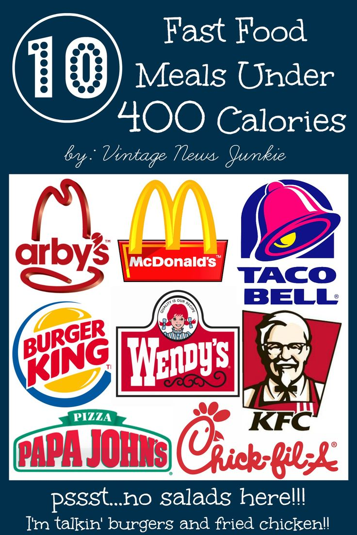 10 Fast Food Meals under 400 Calories. Awesome!!