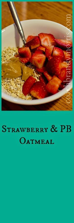Getting Fit for Good : Strawberry and Peanut Butter Oatmeal. 21 Day Fix Extreme Breakfast