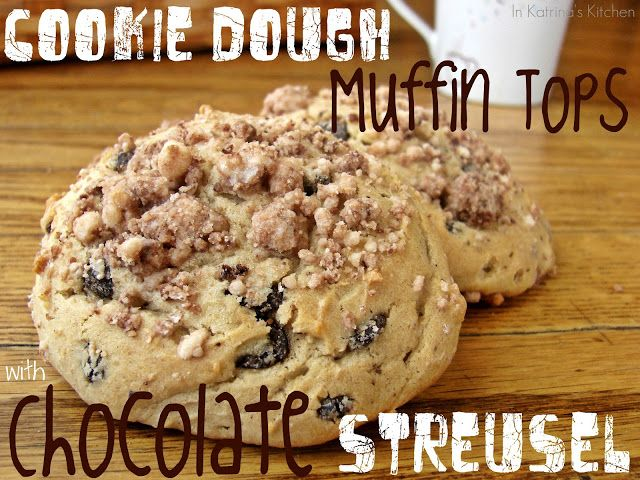 Cookie Dough Muffin Tops with Chocolate Streusel @KatrinasKitchen
