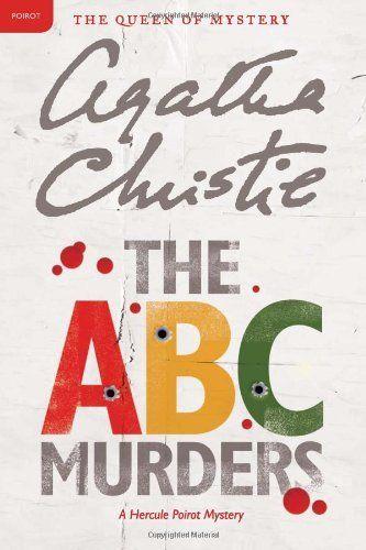 The A.B.C. Murders: A Hercule Poirot Mystery (Hercule Poirot Mysteries) by Agatha Christie, http://www.amazon.com/dp/B006OHV6LK/ref=cm_sw_r_pi_dp_G26Fpb0TJA6TA