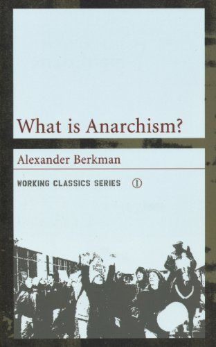 What Is Anarchism? Working Classics Working Classics: Amazon.de: Alexander Berkman: Fremdsprachige Bücher