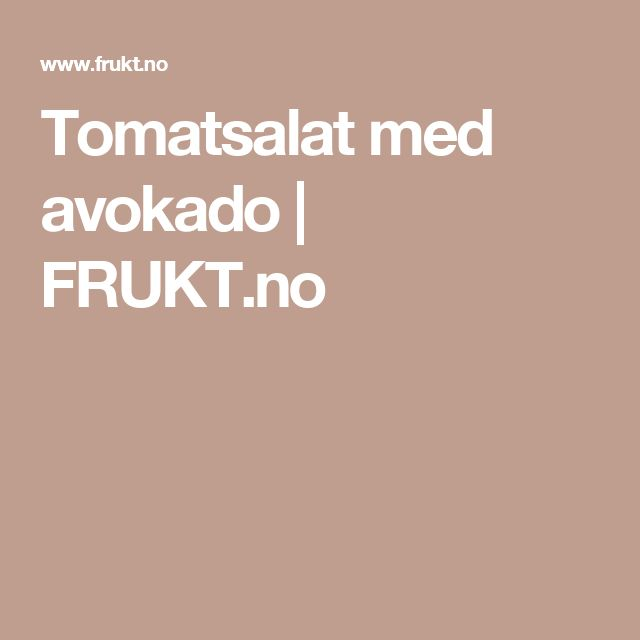 Tomatsalat med avokado | FRUKT.no