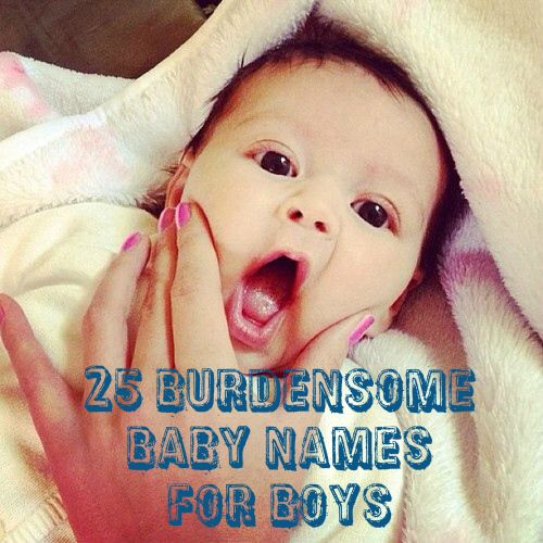Worst baby names 2013 - unpopular names for baby boy... Hilarious we have our names picked out but still fun to look thru all these other names